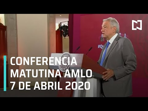 Conferencia matutina AMLO/ 7 de abril 2020