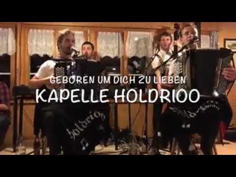 Geboren um dich zu Lieben von der  Kapelle Holdrioo Appenzell
