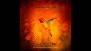David Crowder Band - Oh My God (Give Us Rest) Album Download Link