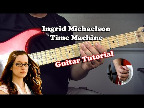 Ingrid Michaelson - Time Machine Guitar Tutorial
