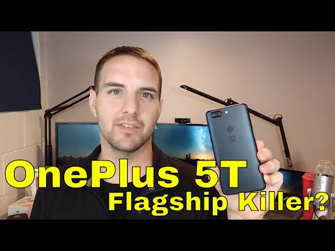 OnePlus 5T: Still a Flagship Killer? Yes it is! #NeverSettle