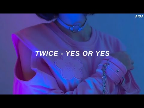 Twice (트와이스) 'Yes or Yes' Easy Lyrics