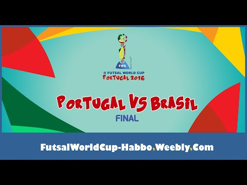 FUTSAL WORLD CUP 2016 - Portugal VS Brazil (Final) (HABBO.COM.BR)