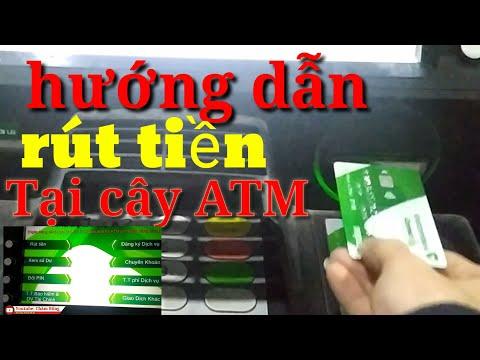 Hướng dẫn cách rút tiền thẻ ATM Vietcombank, nhanh và an toàn