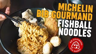 Michelin Bib Gourmand Fishball Noodles: The Fishball Story