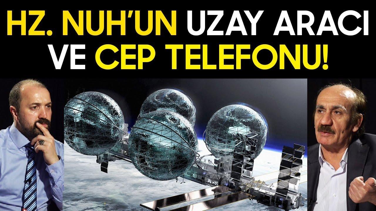 Hz. Nuh'un Cep Telefonu ve Uzay Aracı Nasıldı? | Yeni Gizli Gerçekler