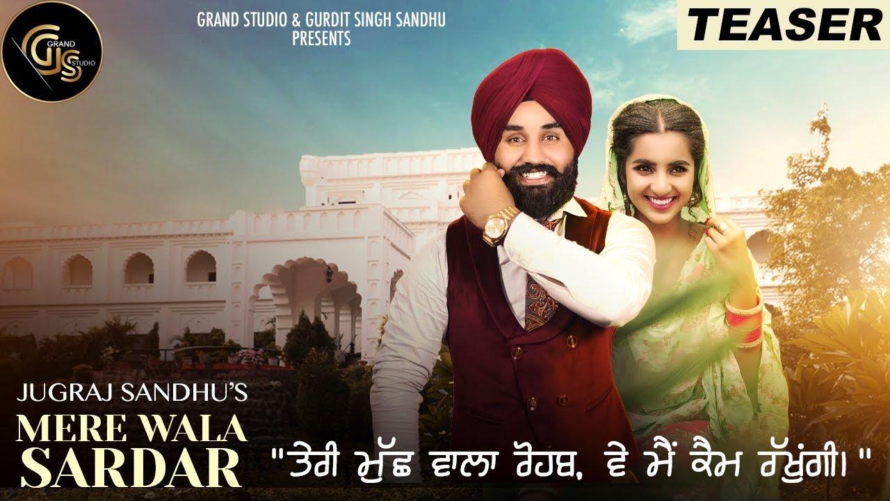 mere wala sardar song teaser jugraj sandhu punjabi songs grand studio youtube