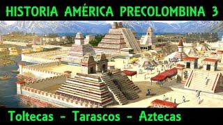 CULTURAS PRECOLOMBINAS 3: Mesoamérica (3/3) - Toltecas, Tarascos y ...