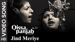 Jinde Meriye | Video Song | Qissa Panjab | Nooran Sisters