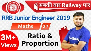 11:00 AM - RRB JE 2019 | Maths by Sahil Sir | Ratio & Proportion