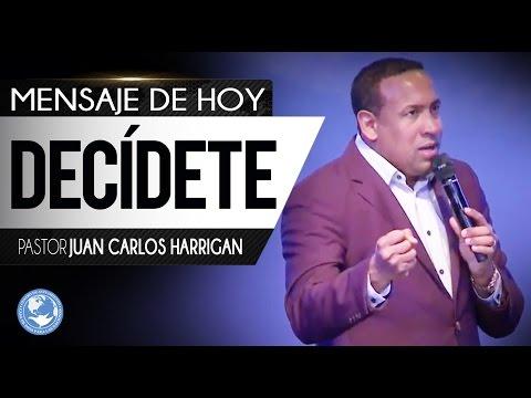 Decídete - Pastor Juan Carlos Harrigan