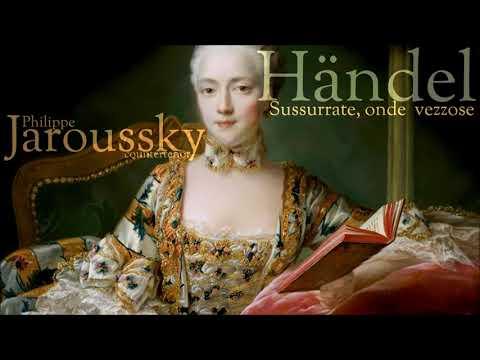 Händel - Sussurrate, onde vezzose - Philippe Jaroussky - countertenor
