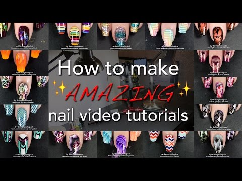 How to make AMAZING nail video tutorials