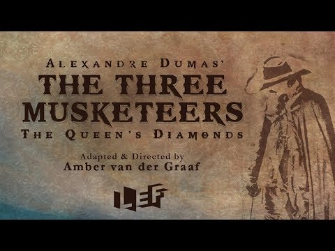 LEF presents 'The Three Musketeers: The Queen's Diamonds'