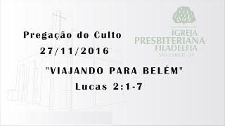 Pregação (Viajando para Belém) 27-11-16