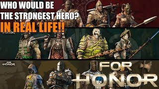 Who Would Be The Strongest For Honor Hero In Real Life? Top 18 List