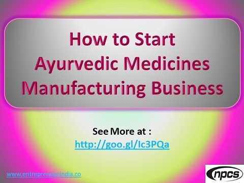 How to Start Ayurvedic Medicines Manufacturing Business