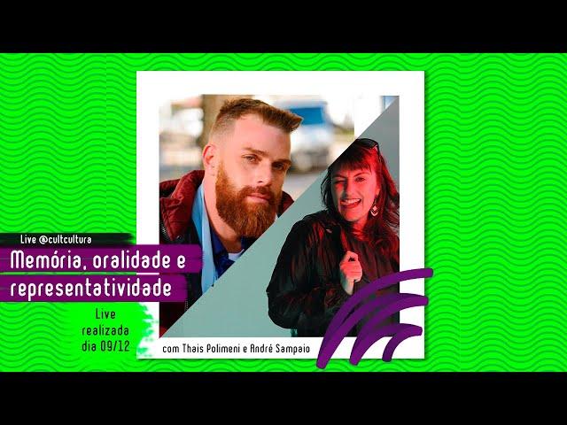 MEMÓRIA, ORALIDADE E REPRESENTATIVIDADE feat. André Sampaio
