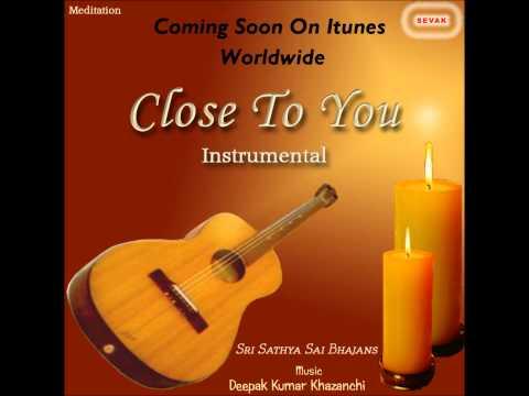 Sathya Sai Baba -Instrumental - Jai Jagdish Hare Jai Govind Hare - Close To You -By Deepak Khazanchi