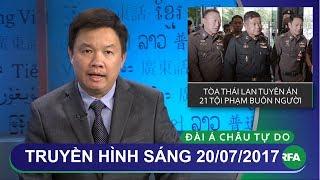 Thời sự 20/07/2017 | Tòa Thái Lan tuyên án 21 tội phạm buôn người | © Official RFA Video