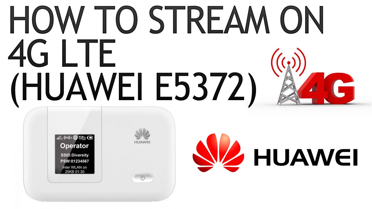 How to Stream on 4G LTE (Huawei E5372 MiFi Dongle)