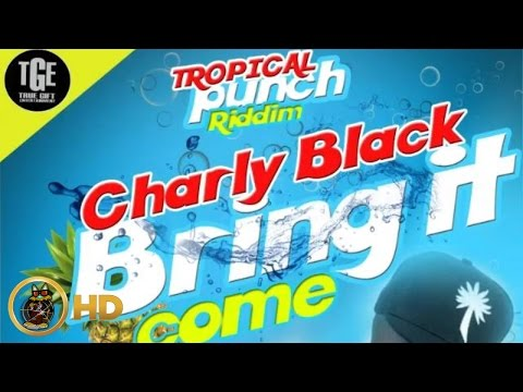 Charly Black - Bring It Come (Raw) [Tropical Punch Riddim] July 2016