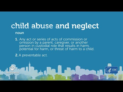 What are child abuse and neglect?