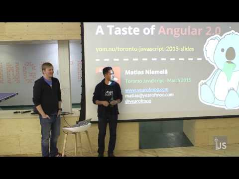 TorontoJS Tech Talk March 2015 - Matias Niemelä - A Taste of Angular 2.0