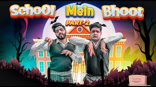 SCHOOL MEIN BHOOT - Part 2 || JaiPuru