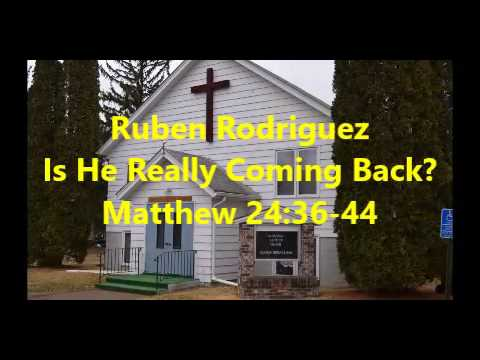 Is He Really Coming Back - Ruben Rodriguez