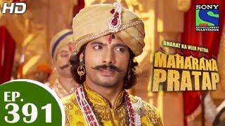 Bharat Ka Veer Putra Maharana Pratap - महाराणा प्रताप - Episode 391 - 31st March 2015