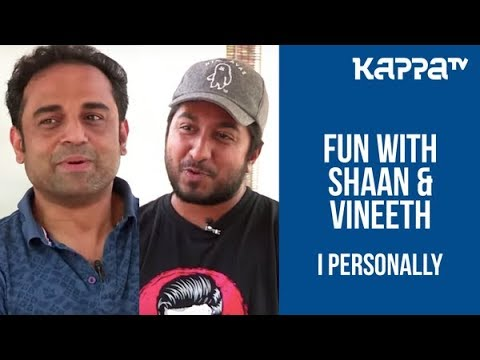 Vineeth Sreenivasan & Shaan Rahman - I Personally - Kappa TV