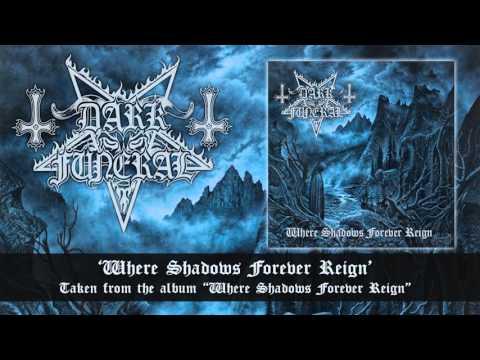 DARK FUNERAL - Where Shadows Forever Reign (Album Track)