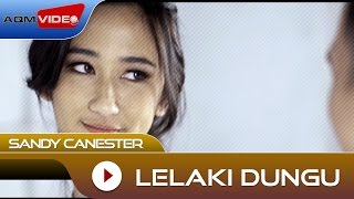 Sandy Canester - Lelaki Dungu | Official Video
