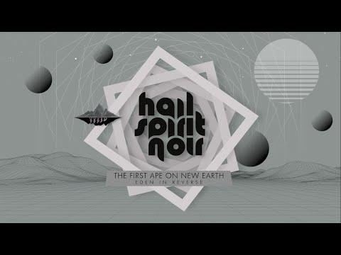 HAIL SPIRIT NOIR - The First Ape On New Earth (Official Track Stream)