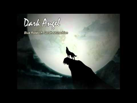 Blue Rodeo - Dark Angel (with Lyrics)