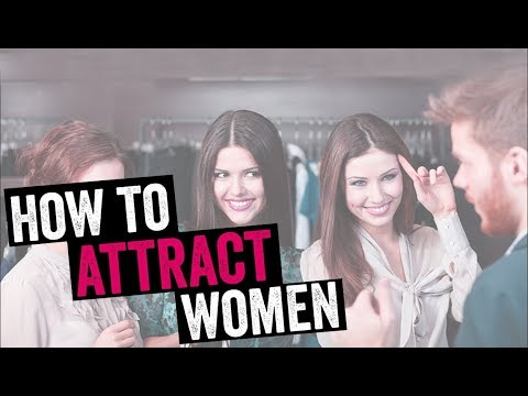 How to attract a very beautiful woman