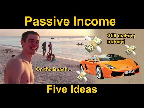 Five PASSIVE INCOME Ideas YOU Can Try Now