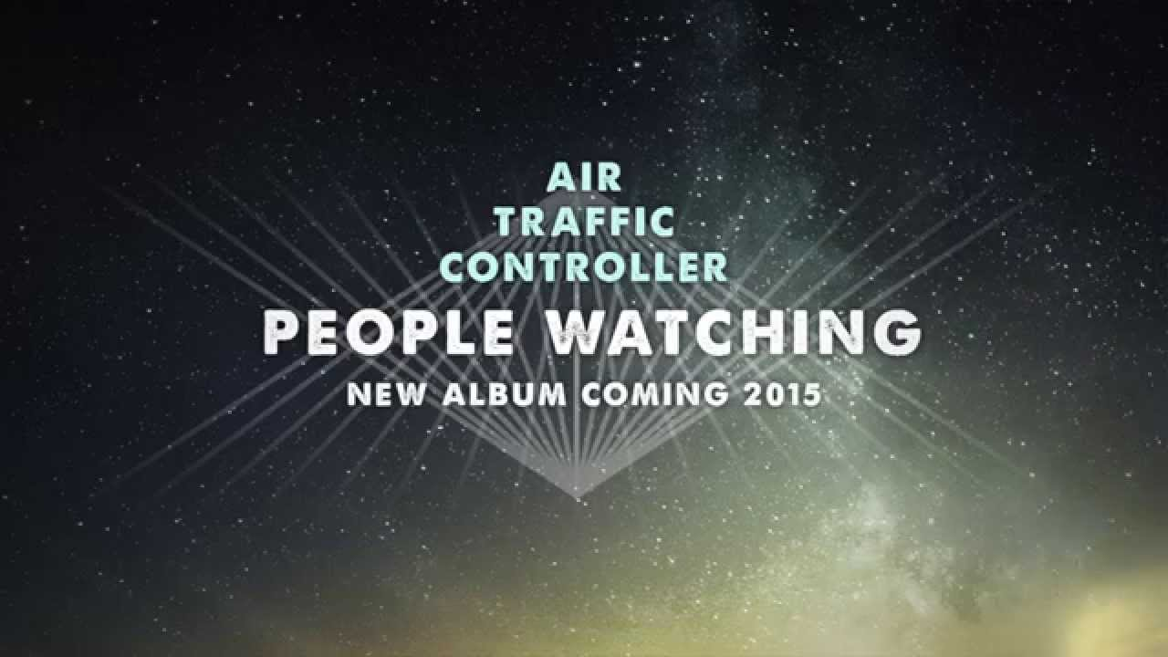 air-traffic-controller-people-watching-new-album-preview-air-traffic-controller