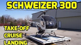 Schweizer 300 Helicopter: Take-off, In Cockpit View - Cruise & Landing!! MUST SEE!!!!