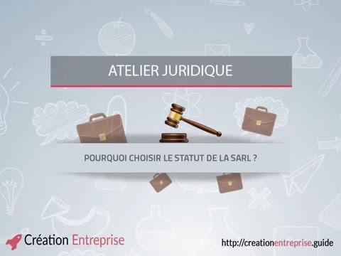 Atelier juridique 3 - Pourquoi choisir le statut de la SARL ?