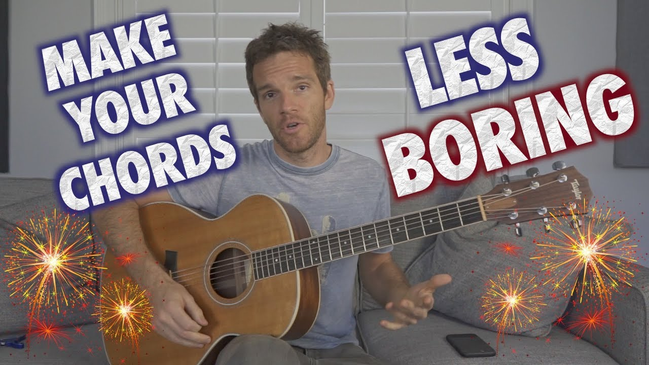 How To Make Your Guitar Chords Less Boring Youtube