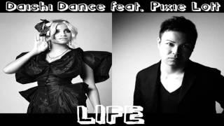 DAISHI DANCE - Life feat. Pixie Lott