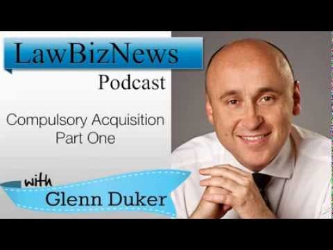 Glenn Duker Compulsory Acquisition Law podcast in Australia