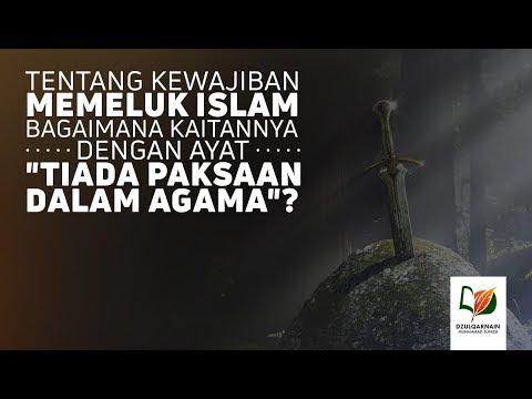 """Kaitan Kewajiban Memeluk Islam Dengan """"Tiada Paksaan Dalam Agama"""""""