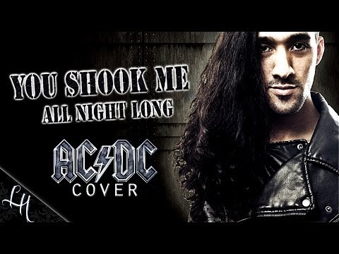AC/DC YOU SHOOK ME ALL NIGHT LONG cover by LEANDRO HLADKOWICZ AC DC vocal version Angus Young ACDC