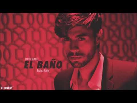 Enrique Iglesias - EL BAÑO ft. Bad Bunny (DJ Tronky Bachata Remix)