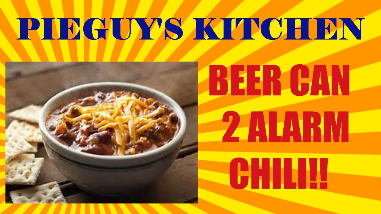 BEER CAN CHILI - 2 ALARM CHILI !! - YouTube