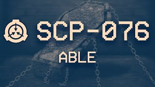 """SCP-076 - """"Able"""" : Object class - Keter ❗"""