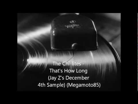 The ChiLites  Thats How Long Jay Zs December 4th Sample MegaMoto85 Pitch Edit